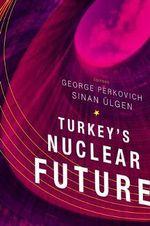 Turkey's Nuclear Future