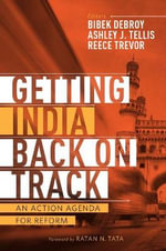 Getting India Back on Track : An Action Agenda for Reform