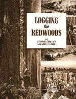 Logging the Redwoods - Lynwood Carranco