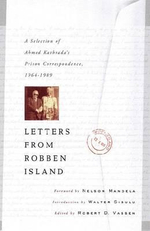Letters from Robben Island : A Selection of Ahmed Kathrada's Prison Correspondence 1964-1989 - Ahmed Kathrada
