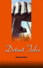 Detroit Tales - Jim Ray Daniels