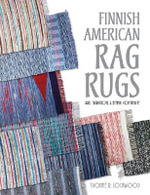Finnish American Rag Rugs : Art, Tradition, & Ethnic Continuity - Yvonne R Lockwood