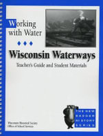 Working with Water: Teacher's Guide and Student Materials : Wisconsin Waterways - Bobbie Malone
