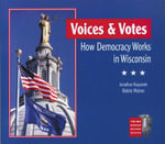 Voices and Votes : How Democracy Works in Wisconsin - Jon Kasparek