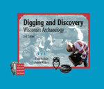 Digging and Discovery, 2nd Edition : Wisconsin Archaeology - Diane Young Holliday