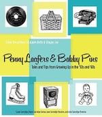 Penny Loafers & Bobby Pins : Tales and Tips from Growing Up in the '50s and '60s - Susan Sanvidge