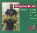Learning from the Land : Wisconsin Land Use - Bobbie Malone