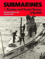 Submarines of the Russian and Soviet Navies - Norman Polmar