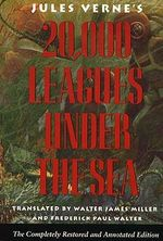 Twenty Thousand Leagues Under the Sea : the Completely Restored & Annotated Edition - Jules Verne