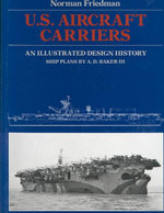 U.S. Aircraft Carriers : An Illustrated Design History - Norman Friedman