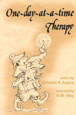 One-Day-At-A-Time Therapy : Elf Self Help - Christine A. Adams