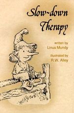 Slow-Down Therapy : Elf Self Help - Linus Mundy