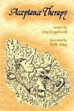 Acceptance Therapy : Elf Self Help - Lisa O Engelhardt