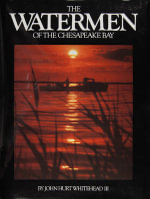 The Watermen of the Chesapeake Bay - John Hurt Whitehead