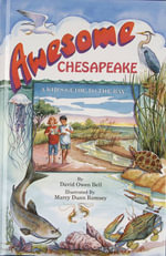 Awesome Chesapeake : A Kid's Guide to the Bay - David Owen Bell