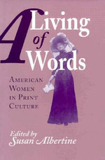 A Living of Words :  American Women in Print Culture