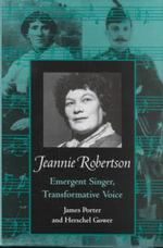 Jeannie Robertson : Emergent Singer Transformative Voice - James Porter