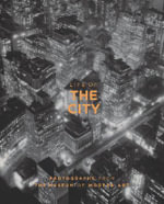 Life of the City : New York Photographs from The Museum of Modern Art - Sarah Hermanson Meister