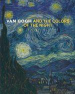 Van Gogh and the Colors of the Night - Joachim Pissarro