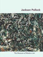Jackson Pollock : Moma Artist Series - Carolyn Lanchner