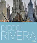 Diego Rivera : Murals for the Museum of Modern Art - Leah Dickerman