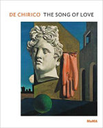 De Chirico : The Song of Love - Emily Braun