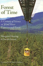 Forest of Time : A Century of Science at Wind River Experimental Forest - Margaret Herring