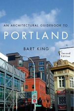 An Architectural Guidebook to Portland - Bart King