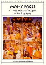 Many Faces : An Anthology of Oregon Autobiography - Stephen Dow Beckham