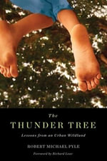 Thunder Tree : Lessons from an Urban Wildland - Robert Michael Pyle