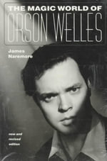 The Magic World of Orson Welles - James Naremore