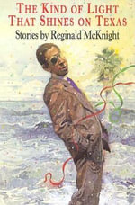 Kind Light Shines on Texas :  Stories - Mcknight-R