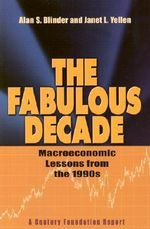 The Fabulous Decade : Macroeconomic Lessons from the 1990s - Alan S. Blinder