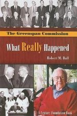 The Greenspan Commission : What Really Happened - Robert M. Ball