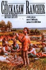 The Chickasaw Rancher :  Revised Edition - Neil R. Johnson