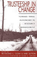 Trusteeship in Change : Toward Tribal Autonomy in Resource Management