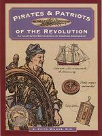 Pirates and Patriots of the Revolution - C.Keith Wilbur