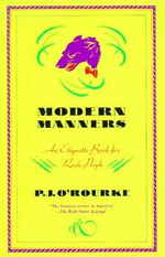 Modern Manners : An Etiquette Book for Rude People - P. J. O'Rourke