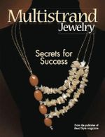 Multistrand Jewelry : Secrets for Success