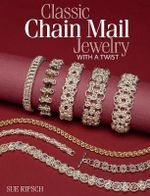 Classic Chain Mail Jewelry with a Twist : The Story of a Studio Pottery in the West End of L... - Sue Ripsch
