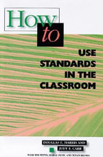 How to Use Standards in the Classroom - Douglas E Harris