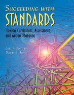 Succeeding with Standards : Linking Curriculum, Assessment, and Action Planning - Judy F Carr