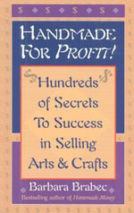 Handmade for Profit! : Where and How to Sell What You Make :  Hundreds of Secrets to Success in Selling Arts and Crafts - Barbara Brabec
