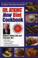 Dr Atkins' New Diet Cookbook : Mouth-Watering Meals to Accompany the Most Effective Diet Ever Devised - Robert Atkins