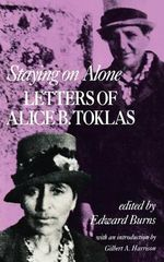 Staying on Alone - the Letters of Alice B Toklas :  Letters of Alice B. Toklas - AB Toklas