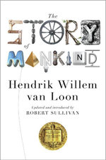 The Story of Mankind (Updated)  (Liveright Classics) - Hendrik Willem van Loon
