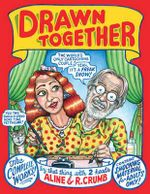 Drawn Together  : The Collected Works of R. and A. Crumb - Robert Crumb