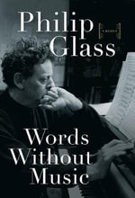 Words Without Music - Philip Glass