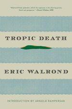 Tropic Death - Eric Walrond