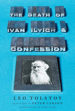 The Death of Ivan Ilyich and Confession - Leo Tolstoy